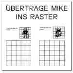 Mike ins Raster übertragen