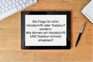 Handschrift UND Tastatur, digital, Schreibschrift, Handschrift, lernen, ipad, Tablet, Computer, Legasthenie, Dyskalkulie