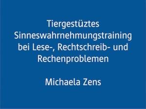 Fachtagung, AFS-Methode, Legasthenie, Dyskalkulie, Michaela Zens, Vortrag, Tiergestütztes Sinneswahrnehmungstraining